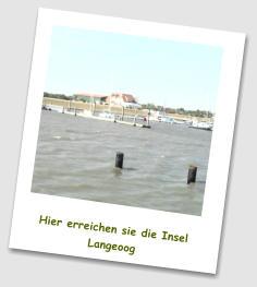 Hier erreichen sie die Insel Langeoog